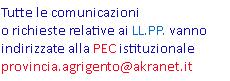 Tutte le comunicazioni o richieste relative ai LL.PP. vanno indirizzate alla PEC istituzionale provincia.agrigento@akranet.it